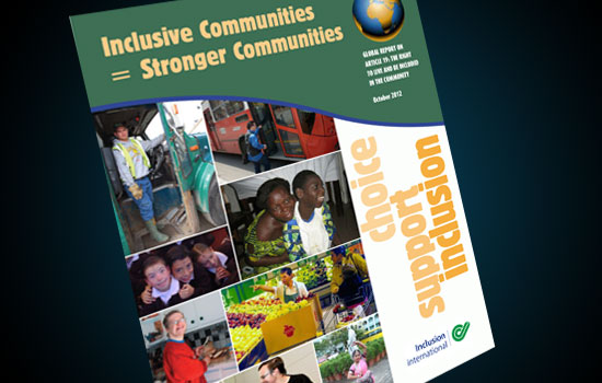 Inclusive Communities = Stronger Communities, the Global Report on Article 19 of the CRPD